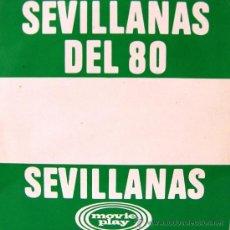 Discos de vinilo: SEVILLANAS DEL 80 - LOS ROCIEROS, BENITO MORENO, VUELO BLANCO, GENTE DEL PUEBLO.... Lote 26879828