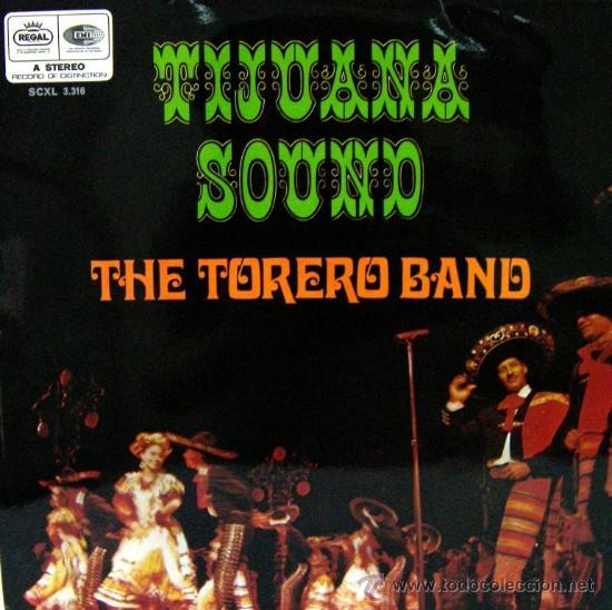 THE TORERO BAND - TIJUANA SOUND LP, 1968 (Música - Discos - LP Vinilo - Étnicas y Músicas del Mundo)
