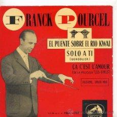 Discos de vinilo: FRANK POURCEL / EL PUENTE SOBRE EL RIO KWAI + 3 (EP) TEMAS EN PORTADA. Lote 19714719