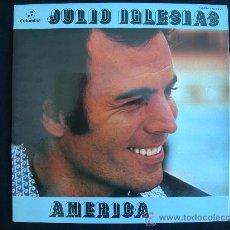 Discos de vinilo: LP JULIO IGLESIAS // AMERICA // PORTADA DOBLE. Lote 27352052