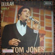 Discos de vinilo: TOM JONES....SINGLE 1967....DELILAH + SMILE . Lote 19803634