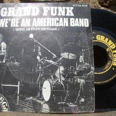 Discos de vinilo: GRAND FUNK: WE´RE AN AMERICAN BAND, SINGLE 1973 CAPITOL J 006-81.486. Lote 49679233