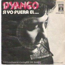 Discos de vinilo: DYANGO - XVIII FESTIVAL DE LA CANCION REM - CAR BENIDORM ** SI YO FUERA EL * EMI ODEON 1976. Lote 19824206
