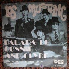 Discos de vinilo: LOS MUSTANG : BALADA DE BONNIE AND CLYDE. ENAMORADO DE LA NOVIA DE UN AMIGO 1968. Lote 25674945