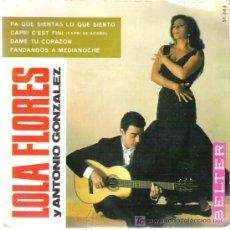 Discos de vinilo: LOLA FLORES Y ANTONIO GONZALEZ - PA QUE SIENTAS LO QUE SIENTO ** EP BELTER 1966. Lote 19825684