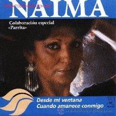 Discos de vinilo: NAIMA Y PARRITA - DESDE MI VENTANA - 1989. Lote 25489030