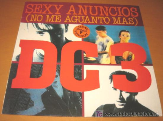 DC 3 - DC3 - SEXY ANUNCIOS / NO ME AGUANTO MAS - MX - FONOMUSIC 1993 SPAIN TECHNO DANCE VERSION (Música - Discos de Vinilo - Maxi Singles - Grupos Españoles de los 70 y 80)