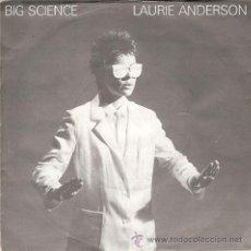 Discos de vinilo: LAURIE ANDERSON - BIG SCIENCE / EXAMPLE 22 (45 RPM) EDICION INGLESA - WEA 1982. Lote 19843104