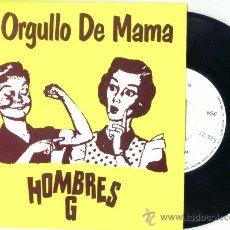 Discos de vinilo: HOMBRES G. EL ORGULLO DE MAMA (VINILO SINGLE 1992). Lote 19845980