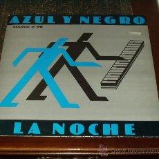 Discos de vinilo: AZUL Y NEGRO MAXI LA NOCHE. Lote 19859939