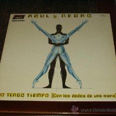 Discos de vinilo: AZUL Y NEGRO MAXI NO TENGO TIEMPO (CON LOS DEDOS DE UNA MANO) TEMA VUELTA CICLISTA. Lote 19859988