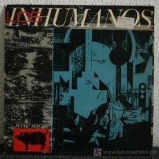 Discos de vinilo: LOS INHUMANOS - MAXI SINGLE 12. Lote 19999486