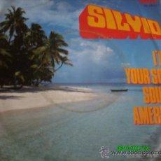 Discos de vinilo: SILVIO... I,M YOUR SON SOUTH AMERICA,,, SINGLE MADE IN HOLLAND. Lote 19927827