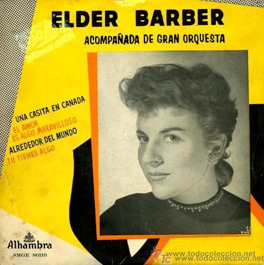 ELDER BARBER - UNA CASITA EN CANADÁ (Música - Discos de Vinilo - EPs - Solistas Españoles de los 50 y 60)