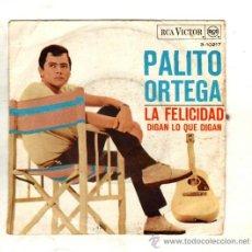 Discos de vinilo: UXV PALITO ORTEGA CON TOSCANO Y ORQUESTA SINGLE 45 RPM 1967 LA FELICIDAD COMPOSITOR LIRICO . Lote 26006556