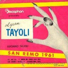 Discos de vinilo: LUCIANO TAYOLI SAN REMO 1961 45 RPM UN UOMO VIVO - AL DI LA - NON MI DIRE - CAROLINA DAI. Lote 26292645