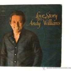 Discos de vinilo: UXV ANDY WILLIAMS SINGLE 45 RPM 1971 LOVE STORY LETRA CARATYLA SOMETHING POP TRADICIONAL . Lote 19986157
