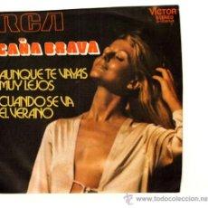 Discos de vinilo: UXV CAÑA BRAVA SINGLE 45 RPM 1971 AUNQUE TE VAYAS MUY LEJOS ERNESTO DUARTE POP BALADA . Lote 23294047