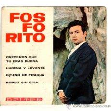 Discos de vinilo: UXV FOSFORITO SINGLE 45 RPM 1965 GITANO DE FRAGUA CANTAOR FLAMENCO FANDANGOS COPLA . Lote 25767780