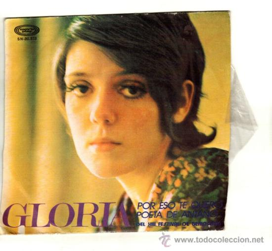 UXV GLORIA SINGLE 45 RPM 1971 POR ESO TE QUIERO POETA DE ANTAÑO FESTIVAL BENIDORM (Música - Discos - Singles Vinilo - Otros estilos)