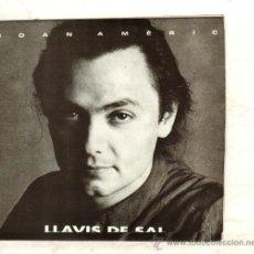Discos de vinilo: UXV JOAN AMERIC SINGLE PROMOCIONAL 45 RPM 1992 LLAVIS DE SAL CANTAUTOR VALENCIA MUY RARO . Lote 25489200