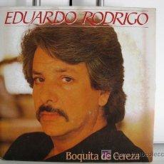 Discos de vinilo: EDUARDO RODRIGO - BOQUITA DE CEREZA - SINGLE 1984 FONOMUSIC BPY. Lote 20125647