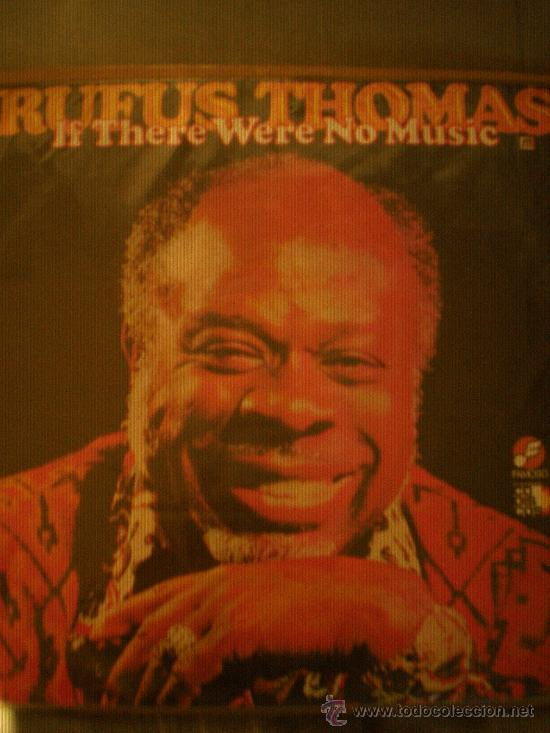 RUFUS THOMAS-IF THERE WERE NO MUSIC-EDICION COLOMBIANA DE 1978-FAMOSO ELDF-1256 (Música - Discos - LP Vinilo - Funk, Soul y Black Music)