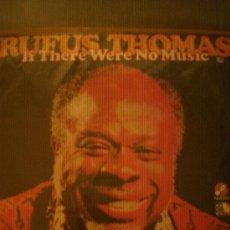 Discos de vinilo: RUFUS THOMAS-IF THERE WERE NO MUSIC-EDICION COLOMBIANA DE 1978-FAMOSO ELDF-1256. Lote 26360384