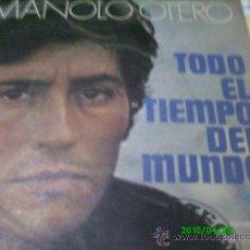 Discos de vinilo: MANOLO OTERO.. TODO EL TIEMPO DEL MUNDO... Lote 20171573