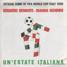 Discos de vinilo: EDOARDO BENNATO Y GIANNA NANNINI -OFFICIAL SONG OF FIFA WORLD CUP ITALY 1990 - UN' ESTATE ITALIANA . Lote 26497519