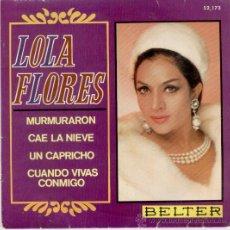 Discos de vinilo: LOLA FLORES // MURMURARON // CAE LA NIEVE // UN CAPRICHO // EP 1967. Lote 26602778
