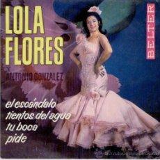 Discos de vinilo: LOLA FLORES // EL ESCANDALO // TU BOCA // PIDE // EP 1964. Lote 26602780