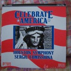 Discos de vinilo: CELEBRATE AMERICA HOUSTON SYMPHONY SERGIU COMISSIONA. Lote 27068597