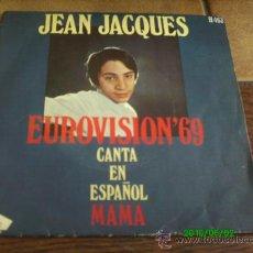 Discos de vinilo: JEAN JACQUES.. MAMA . EUROVISION 69.. Lote 20235543