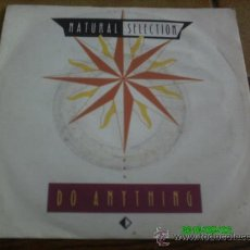 Discos de vinilo: NATURAL SELECTION.. DO ANYTHING.... SINGLE MADE IN GERMANY. Lote 20249388