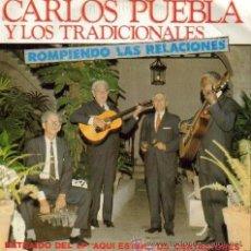Discos de vinilo: CARLOS PUEBLA Y LOS TRADICIONALES - ROMPIENDO LAS RELACIONES / HASTA SIEMPRE - 1983. Lote 20268612