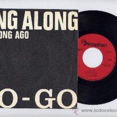 Discos de vinilo: GO-GO. 45 RPM. SING ALONG+NOT LONG AGO. DISCOPHON AÑO 1972. Lote 27276750