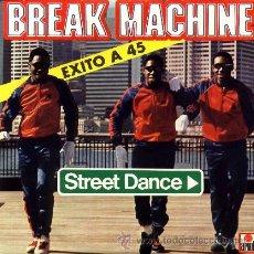 Discos de vinilo: BREAK MACHINE ··· STREET DANCE / STREET DANCE (INSTRUMENTAL) - (SINGLE 45 RPM). Lote 20303800