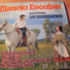 Discos de vinilo: MANOLO ESCOBAR . EL GUERRILLERO ( POROMPOMPERO) 45 RPM ( EP8) . Lote 20371926