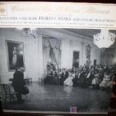 Discos de vinilo: LP - CONCIERTO EN LA CASA BLANCA - PABLO CASALS, SCHNEIDER, HORSZOWSKI..... Lote 21629755