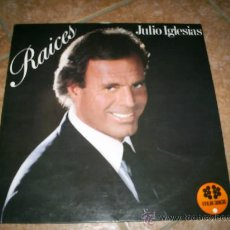 Discos de vinilo: VINILO DE JULIO IGLESIAS (RAICES) 1989 AÑADELO A TU COLECCION. Lote 26699223