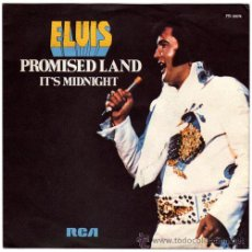 Discos de vinilo: ELVIS PRESLEY – PROMISED LAND / IT'S MIDNIGHT – SG FRANCE 1974 – RCA VICTOR PB 10074. Lote 20339038
