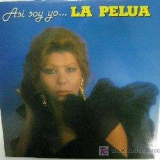 Discos de vinilo: LP-LA PELUA-ASI SOY YO-ÉXITOS DE ESTA POTENTE ARTISTA FLAMENCA-IMPRESCINDIBLE-NUEVO. Lote 26806263