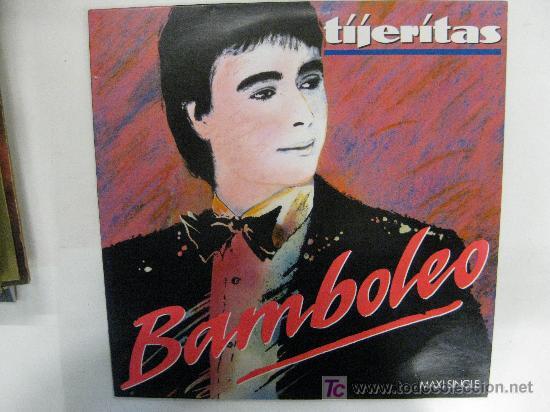 MAXI SINGLE-BAMBOLEO-TIJERÍTAS-3 VERSIONES-INSTRUMENTAL,MAXI Y SINGLE-NUEVO Y EN (Música - Discos de Vinilo - Maxi Singles - Cantautores Españoles)