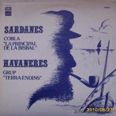 Discos de vinilo: COBLA PRINCIPAL DE LA BISBAL SARDANES / GRUP TERRA ENDINS HAVANERES. Lote 26216300