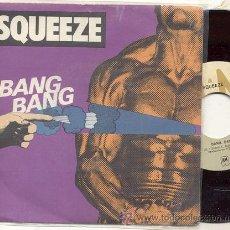 Discos de vinilo: SINGLE 45 RPM / SQUEEZE / BANG BANG /// EDITADO POR AM ESPAÑA . Lote 20367071