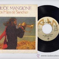 Discos de vinilo: CHUCK MANGIONE. 45 RPM. LOS HIJOS DE SANCHEZ+DOIN´ EVERYTHING WITH YOU. A&M RECORDS AÑO 1978. Lote 20391567