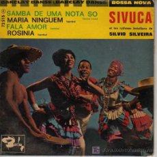 Discos de vinilo: SINGLE DE SIVUCA ET LES RITHMES BRESILIERS DE SIKVUI SILVEIRA -BOSSA NOVA. Lote 20415498