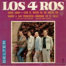 Discos de vinilo: LOS 4 ROS // ADIOS AMOR - VAMOS A SAN FRANCISCO + 2 // EP 1967. Lote 26897513