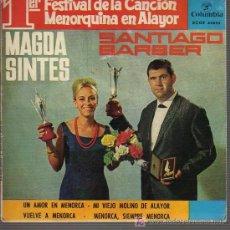 Discos de vinilo: SINGLE PRIMER FESTIVAL MENORQUINA EN ALAYOR - MAGDA SINTES Y SANTIAGO BARBER MENORCA. Lote 20457549